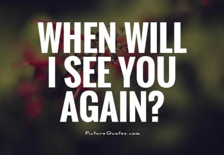 28-03-2020-when-will-i-see-you-again-quote-1jpg